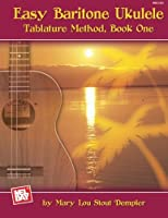 Easy Baritone Ukulele: Tablature Method, Book One