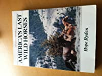America's Last Wild Horses
