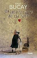 Un cuento triste no tan triste / A Sad Tale Not So Sad (Biblioteca Jorge Bucay)