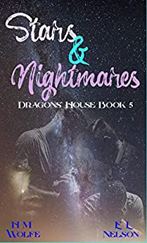 Stars and Nightmares: Dragons' House Book 5 by [Wolfe, H. M, Nelson, E. L.]