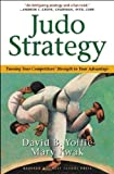 Judo Strategy: Turning Your Competitors Strength to Your Advantage