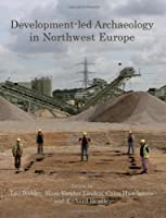 Development-Led Archaeology in Northwest Europe