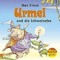 Maxi-Pixi Urmel und die Schweinefee