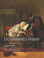 Dr. Grenfell's Parish: Large Print