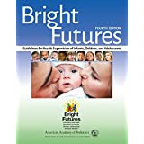 Bright Futures: Guidelines for Health Supervision of Infants, Children and Adolescents (English Edition)