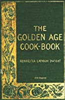 The Golden Age Cookbook- 1898 Reprint