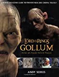 The Lord of the Rings: Gollum : How We Made Movie Magic