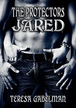 Jared (The Protectors Series) Book #2 by [Gabelman, Teresa]