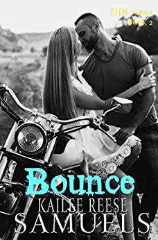 Bounce (Ride Book 2) by [Samuels, Kailee Reese]