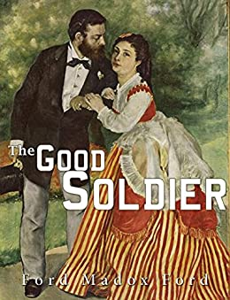 The Good Soldier by [Ford Madox Ford]