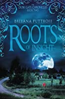 Roots of Insight (Dusk Gate Chronicles)