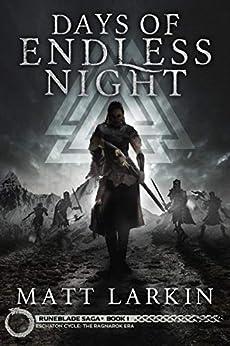 Days of Endless Night: Eschaton Cycle (Runeblade Saga Book 1) by [Larkin, Matt]