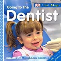 Going to the Dentist (First Steps)