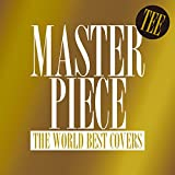 MASTERPIECE~THE WORLD BEST COVERS~