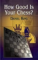 How Good Is Your Chess? (Dover Chess)