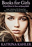 Books for Girls - 4 Great Stories for Teens and Young Adults: Angel, Julia Jones - The Teenage Years, Slave to a Vampire and My Brother is an Outcast (English Edition)