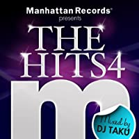 Manhattan Records presents THE HITS4 mixed by DJ TAKU