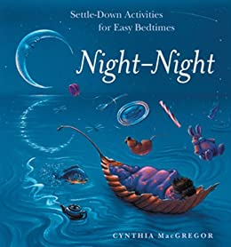 [MacGregor, Cynthia]のNight-Night: Settle-Down Activities for Easy Bedtimes