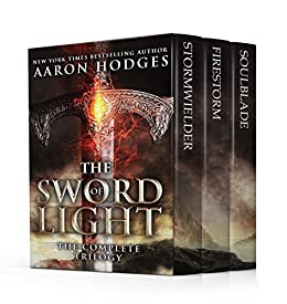 The Sword of Light: The Complete Trilogy by [Hodges, Aaron]