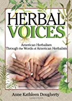 Herbal Voices: American Herbalism Through the Words of American Herbalists