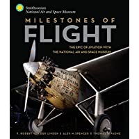 Milestones of Flight: The Epic of Aviation with the National Air and Space Museum