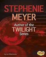 Stephenie Meyer: Author of the Twilight Series (Famous Female Authors)