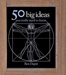 50 Big Ideas You Really Need to Know (50 Ideas You Really Need to Know series) by [Dupre, Ben]