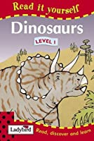 Read It Yourself: Dinosaurs - Level 1