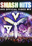 SMASH HITS -AV8 Official Video Mix-