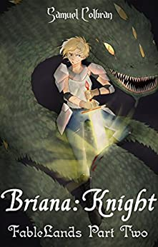 Briana: Knight (FableLands Book 2) by [Colbran, Samuel]