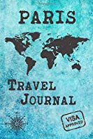 Paris Travel Journal: Notebook 120 Pages 6x9 Inches - City Trip Vacation Planner Travel Diary Farewell Gift Holiday Planner
