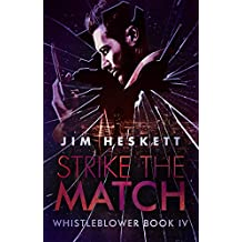 Strike The Match (Whistleblower Trilogy Book 4)