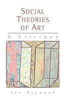 Social Theories of Art: A Critique