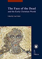 The face of the dead and the early christian world