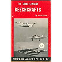 Single Engined Beechcrafts: Model 17 Staggerwing; T-34 Mentor or Model 45; Musketeer and Bonanza Models Including Debonair (Modern Aircraft)