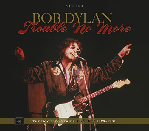 TROUBLE NO MORE: THE BOOTLEG SERIES VOL. 13 1979-1981 [2CD]