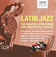 Latin Jazz: The Greatest Afro-Cuban and Nuyorican Sounds