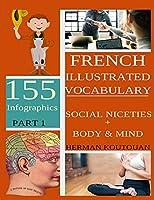 French Illustrated Vocabulary: 155 Stunning Infographics - Part 1 (French Vocabulary Infographics)
