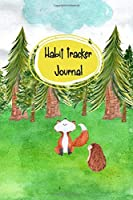 Habit Tracker Journal: with Woodland Animals - a 12 Week Journal for Tracking and Reflecting on Habits