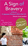 A Sign of Bravery: A Memoir:  A Japanese Woman's Life in the U.S. (English Edition)