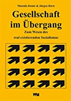 Gesellschaft im Uebergang: Zum Wesen des real existierenden Sozialismus