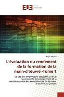 L'évaluation du rendement de la formation de la main-d'œuvre -Tome 1