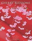 英文版 京桜 - Cherry Blossoms of Kyoto: A Seasonal Portfolio