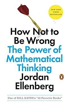[Ellenberg, Jordan]のHow Not to Be Wrong: The Power of Mathematical Thinking