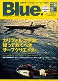 Blue. (ブルー) 2009年 04月号 Vol.16[雑誌] 画像