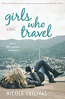 Girls Who Travel by [Trilivas, Nicole]