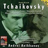 Tchaikovsky: Manfred Sym / Slavonic March by ANIKHANOV / ST PETERSBURG SYM ORCH