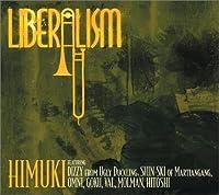 LIBERALISM by HIMUKI FEAT. SHIN-SKI (2005-11-18)