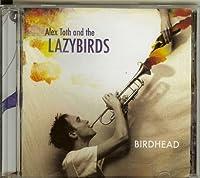 Birdhead by Alex Toth & The Lazybirds