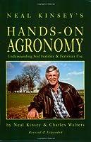 Neal Kinsey's Hands-on Agronomy: Understanding Soil Fertility & Fertilizer Use